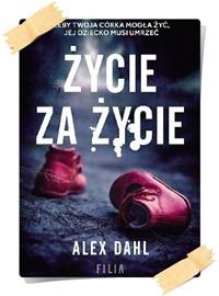 Alex Dahl: Życie za życie