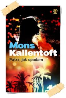 Mons Kallentoft: Patrz, jak spadam