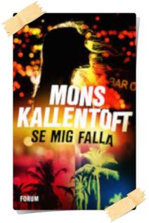 Mons Kallentoft: Se mig falla