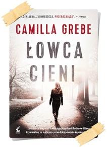 Camilla Grebe: Łowca cieni