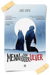 Lars Lenth: Menn som hater ulver