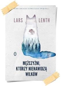 Lars Lenth: Mężczyźni, którzy nienawidzą wilków