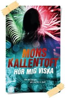 Mons Kallentoft: Hor mig viska