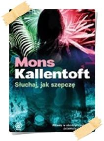 Mons Kallentoft: Słuchaj, jak szepczę