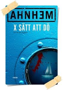 Stefan Ahnhem: X Sätt att dö