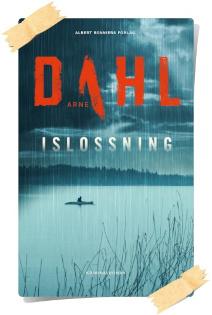 Arne Dahl: Islossning