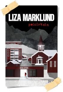 Liza Marklund: Polcirkeln