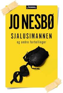 Jo Nesbø: Sjalusimannen og andre fortellinger